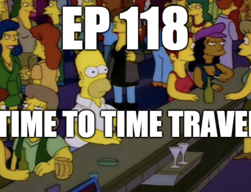 Ep118: Time To Time Travel
