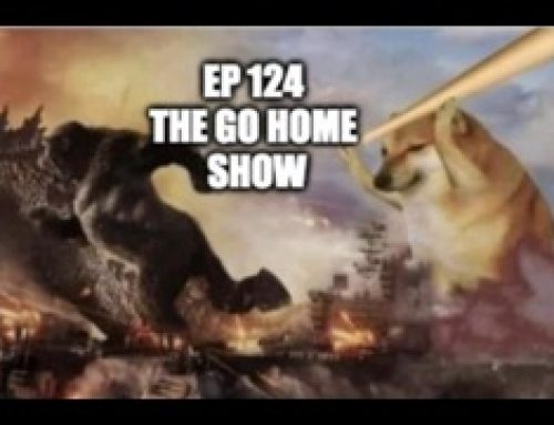 Ep124: The Go Home Show