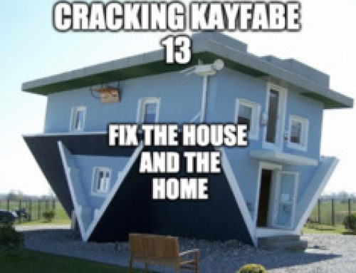 Cracking Kayfabe Ep13:  Fix The House And The Home
