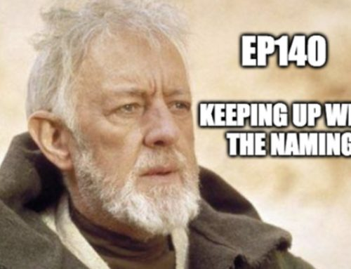 Ep140: Keeping Up With The Naming